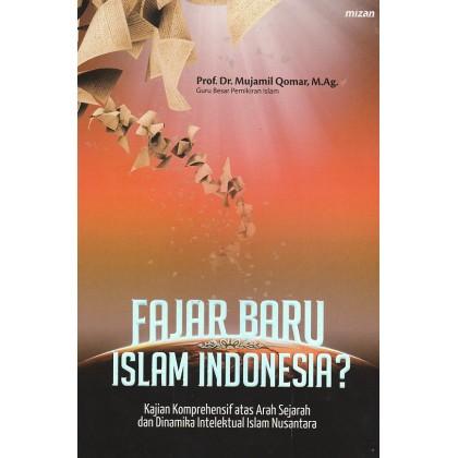 Fajar Baru Islam Indonesia? Kajian Komprehensif atas Arah Sejarah dan Dinamika Intelektual Islam Nus