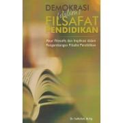 Demokrasi Dalam Filsafat Pendidikan: Akar Filosofis dan Implikasi Dalam Pengembangan Filsafat Pendidikan