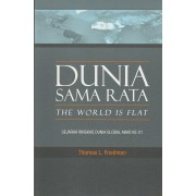 Dunia Sama Rata (The World is Flat) : Sejarah Ringkas Dunia Global Abad Ke-21