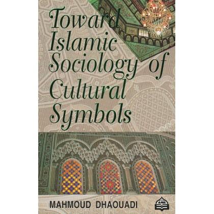 Toward Islamic Sociology of Cultural Symbols