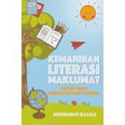 Kemahiran Literasi Maklumat: Untuk Guru Perpustakaan & Media