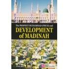 The Prophet Muhammad (PBUH) and Development of Madinah