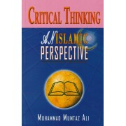 Critical Thinking: An Islamic Perspective