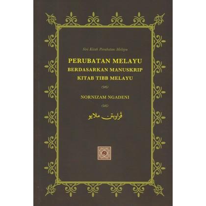 Perubatan Melayu Berdasarkan Manuskrip Kitab Tibb Melayu