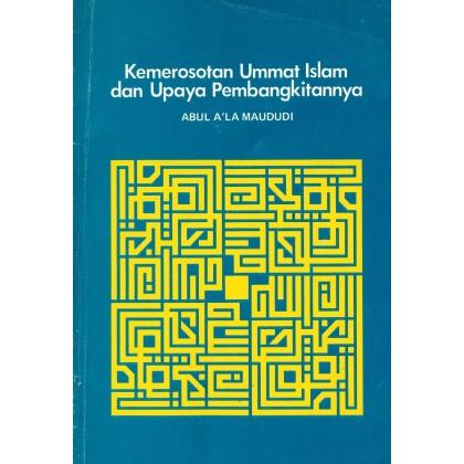 Kemerosotan Ummat Islam Dan Upaya Pembangkitannya