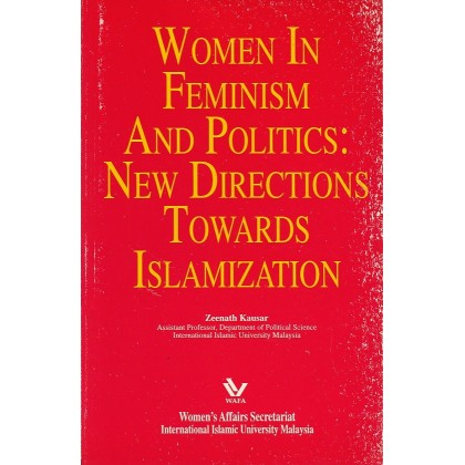 Women in Feminism and Politics: New Directions Towards Islamization