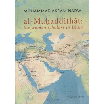 Al-Muhaddithat: the women scholars in Islam Revised 2nd Ed.