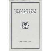 Imam al-Haramayn al-Juwayni on the Symbiosis Between Theology and Legal Theory