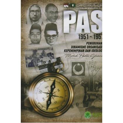PAS 1951 - 1957: Penubuhan, Dinamisme Organisasi, Kepimpinan dan Ideologi
