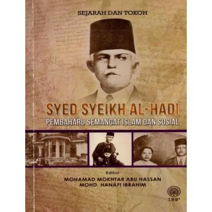 Syed Syeikh Al-Hadi: Pembaharu Semangat Islam dan Sosial