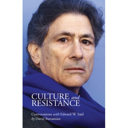Culture and Resistance: Conversations with Edward W. Said