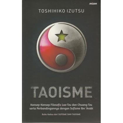 TAOISME: Konsep-konsep Filosofis Lao-Tzu dan Chuang-Tzu serta Perbandingannya dengan Sufisme Ibn 'Ar