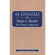Al-Ghazali: Kimiya-e Saadat The Alchemy of Happiness