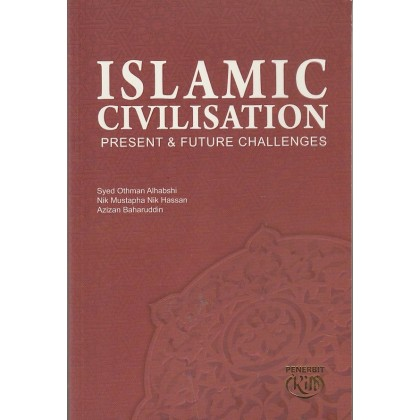 Islamic Civilisation : Present & Future Challenges