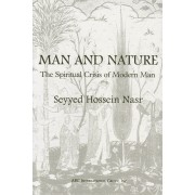 Man and Nature: The Spiritual Crisis of Modern Man