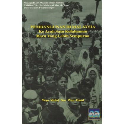 Pembangunan di Malaysia: Ke Arah Satu Kefahaman Baru Yang Lebih Sempurna