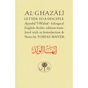 Letter to a Disciple: Ayyuha'l-Walad