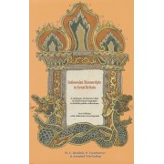 Indonesian Manuscripts in Great Britain: A Catalogue of Manuscripts in Indonesian Languages in British Public Collections