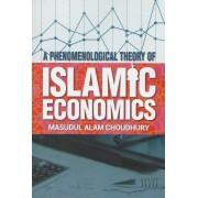 A Phenomenological Theory of Islamic Economics