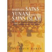 Daripada Sains Yunani Kepada Sains Islam: Peranan dan Proses Penyerapan Sains Asing dalam Pembentukan Sains Islam Klasikal